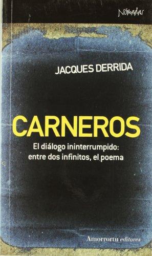Carneros El Dialogo Ininterrumpido: Entre Dos Infinitos, El Poema