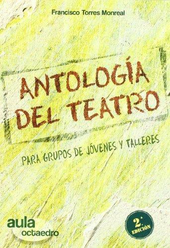 Antologia Del Teatro Para Grupos De Jovenes Y Talleres