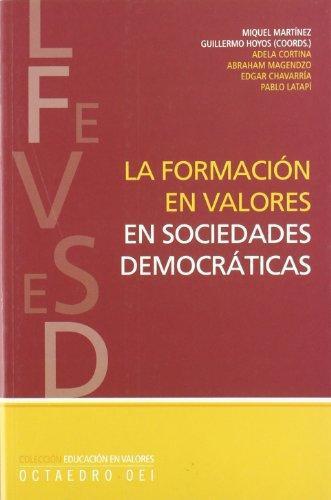 Formacion En Valores En Sociedades Democraticas, La