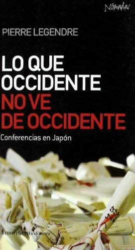 Lo Que Occidente No Ve De Occidente. Conferencias En Japon