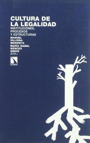 Cultura De La Legalidad. Instituciones, Procesos Y Estructuras