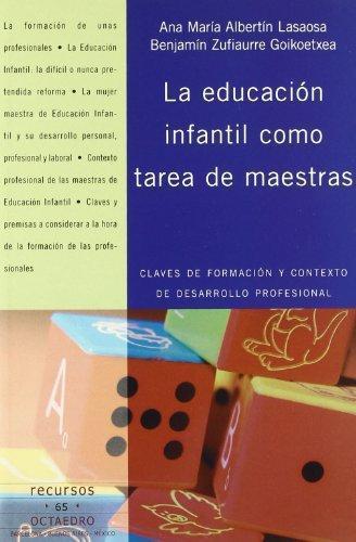 Educacion Infantil Como Tarea De Maestras, La