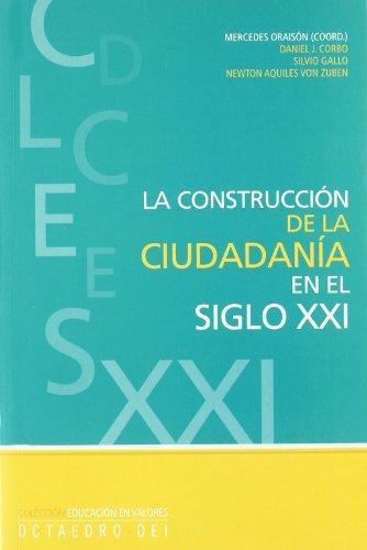 Construccion De La Ciudadania En El Siglo Xxi, La