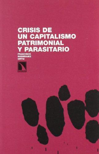 Crisis De Un Capitalismo Patrimonial Y Parasitario