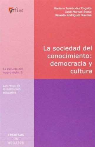 Sociedad Del Conocimiento Democracia Y Cultura. Los Retos De La Institucion Educativa, La