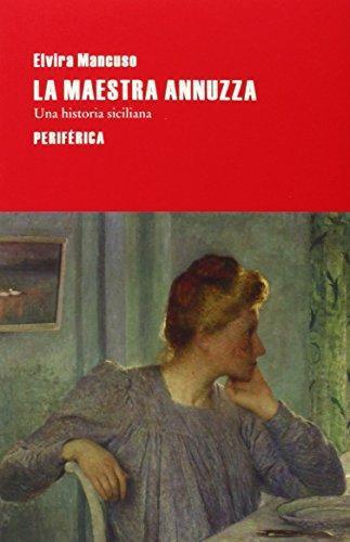 Maestra Annuzza. Una Historia Siciliana, La