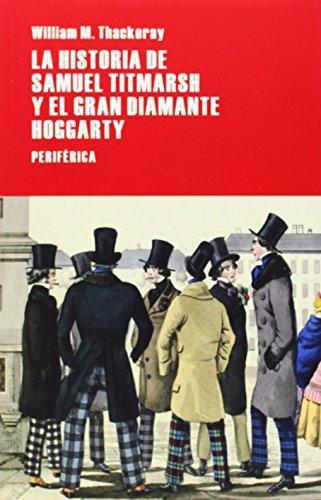 Historia De Samuel Titmarsh Y El Gran Diamante Hoggarty, La