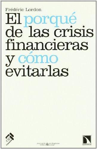 Porque De Las Crisis Financieras Y Como Evitarlas, El