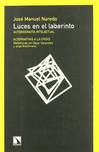 Luces En El Laberinto Autobiografia Intelectual Alternativas A La Crisis