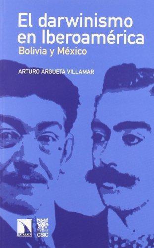 Darwinismo En Iberoamerica. Bolivia Y Mexico, El