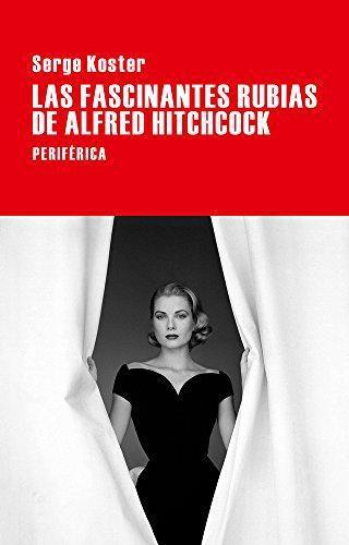 Fascinantes Rubias De Alfred Hitchcock, Las