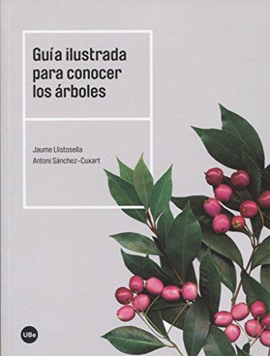 Guia Ilustrada Para Conocer Los Arboles