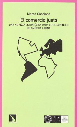Comercio Justo. Una Alianza Estrategica Para El Desarrollo De America Latina, El