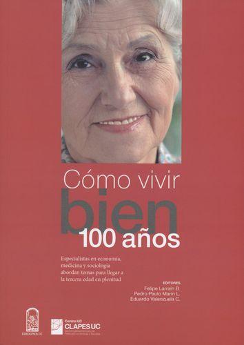 Como Vivir Bien 100 Años