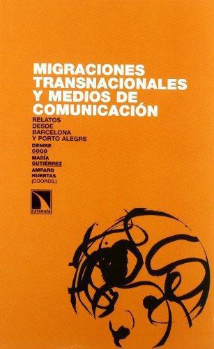 Migraciones Transnacionales Y Medios De Comunicacion