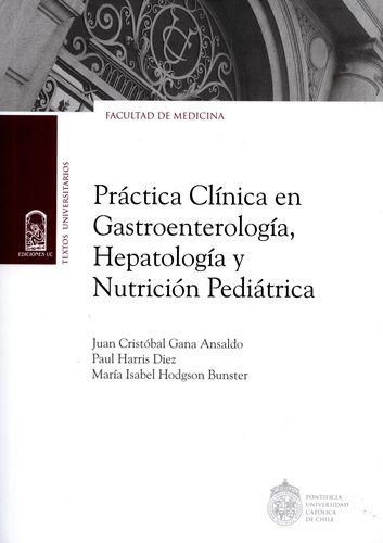 Practica Clinica En Gastroenterologia, Hepatologia Y Nutricion Pediatrica