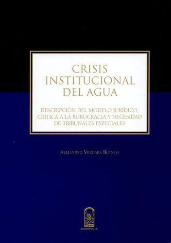 Crisis Institucional Del Agua. Descripcion Del Modelo Juridico, Critica A La Burocracia