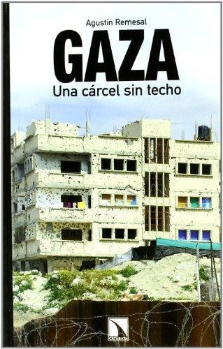 Gaza Una Carcel Sin Techo