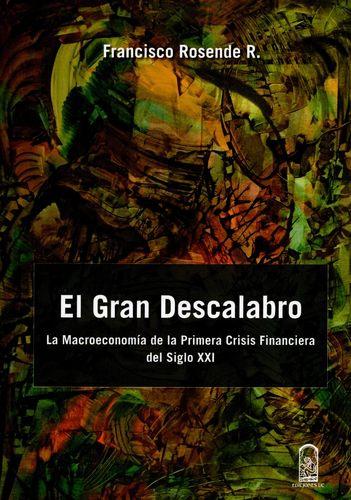 Gran Descalabro. La Macroeconomia De La Primera Crisis Financiera Del Siglo Xxi, El