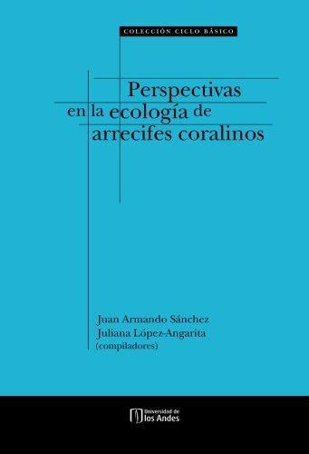 Perspectivas En La Ecologia De Arrecifes Coralinos