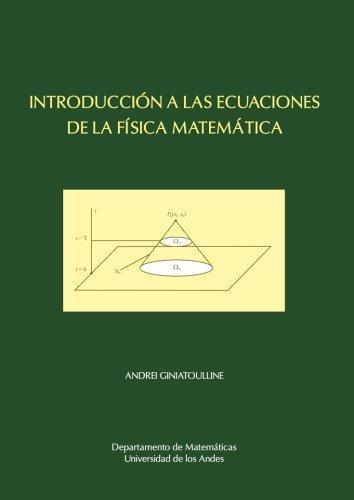 Introduccion A Las Ecuaciones De La Fisica Matematica