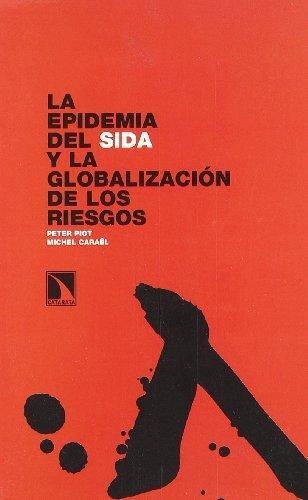 Epidemia Del Sida Y La Globalizacion De Los Riesgos, La
