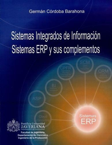 Sistemas Integrados De Informacion. Sistemas Erp Y Sus Complementos