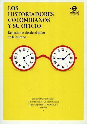 Historiadores Colombianos Y Su Oficio Reflexiones Desde El Taller De La Historia, Los