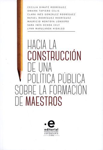Hacia La Construccion De Una Politica Publica Sobre La Formacion De Maestros