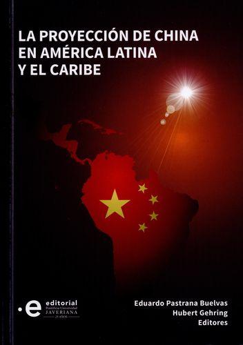 Proyeccion De China En America Latina Y El Caribe, La