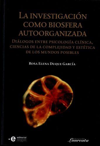 Investigacion Como Biosfera Autoorganizada, La