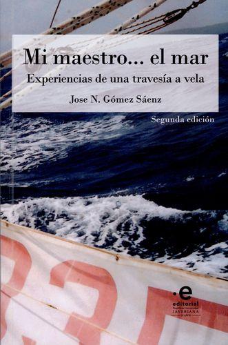 Mi Maestro El Mar Experiencias De Una Travesia A Vela