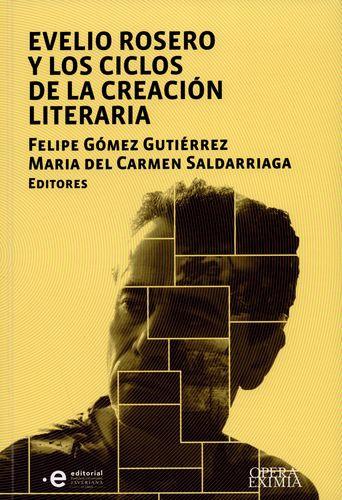 Evelio Rosero Y Los Ciclos De La Creacion Literaria