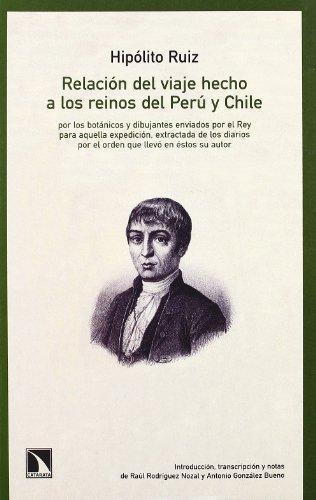 Relacion Del Viaje Hecho A Los Reinos Del Peru Y Chile Por Los Botanicos Y Dibujantes