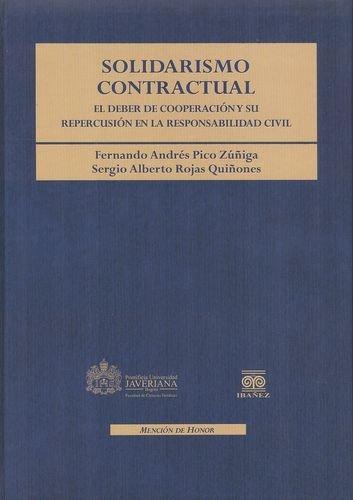 Solidarismo Contractual. El Deber De Cooperacion Y Su Repercusion En La Responsabilidad Civil
