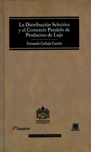 Distribucion Selectiva Y El Comercio Paralelo De Productos De Lujo, La