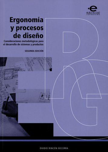 Ergonomia Y Procesos De Diseño Consideraciones Metodologicas Para El Desarrollo De Sistemas Y Producto