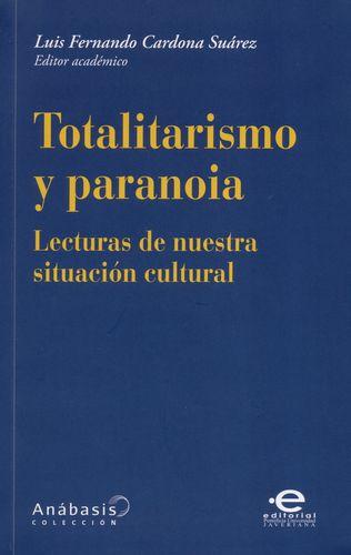Totalitarismo Y Paranoia Lecturas De Nuestra Situacion Cultural
