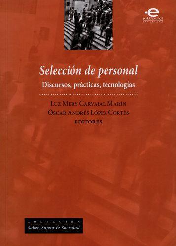 Seleccion De Personal. Discursos, Practicas, Tecnologias