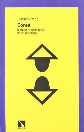 Corea. Historia De Un Proceso De Reunificacion