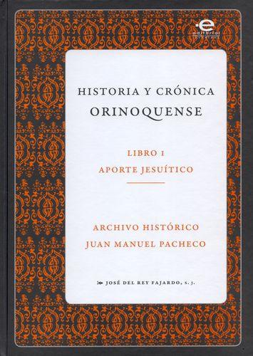 Historia Y Cronica Orinoquense (I) Aporte Jesuitico