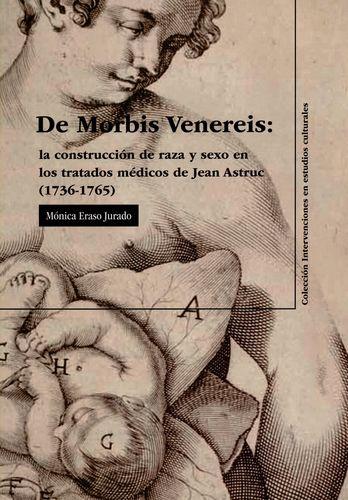 De Morbis Venereis: La Construccion De Raza Y Sexo En Los Tratados Medicos De Jean Astruc 1736-1765