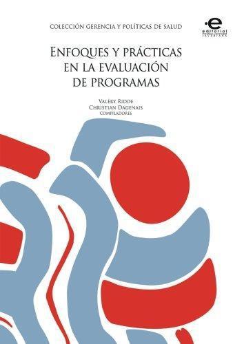 Enfoques Y Practicas En La Evaluacion De Programas
