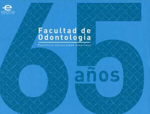 65 Años Facultad De Odontologia