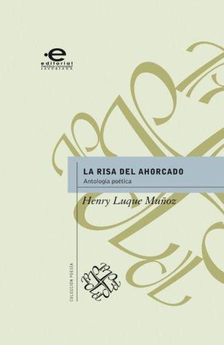 Risa Del Ahorcado. Antologia Poetica, La