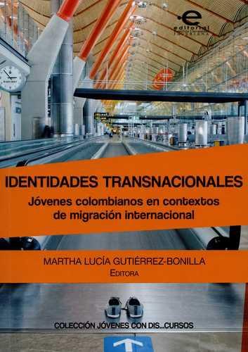 Identidades Transnacionales Jovenes Colombianos En Contextos De Migracion Internacional
