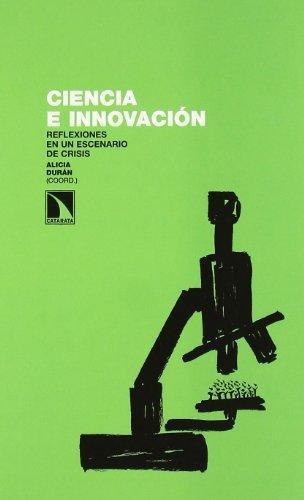 Ciencia E Innovacion Reflexiones En Un Escenario De Crisis