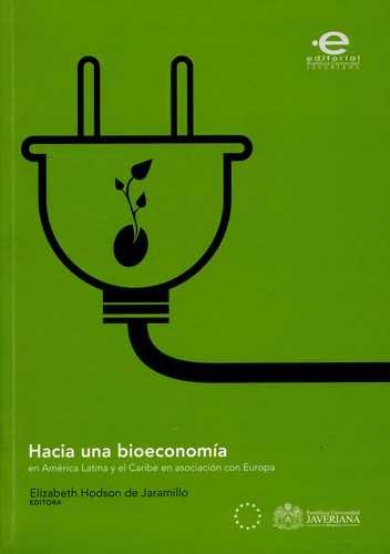 Hacia Una Bioeconomia En America Latina Y El Caribe En Asociacion Con Europa