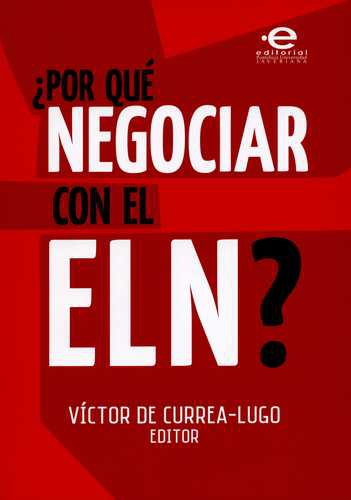 Por Que Negociar Con El Eln?
