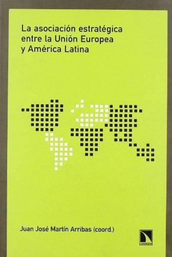 Asociacion Estrategica Entre La Union Europea Y America Latina, La
